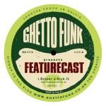 Ghetto Funk Presents: Featurecast (GFP01)