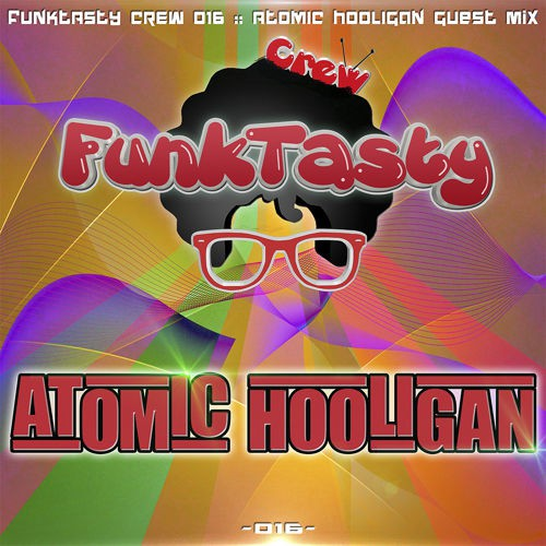 Atomic Hooligan - Funktasty Crew 016
