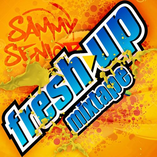 Sammy Senior - The Fresh Up Mixtape