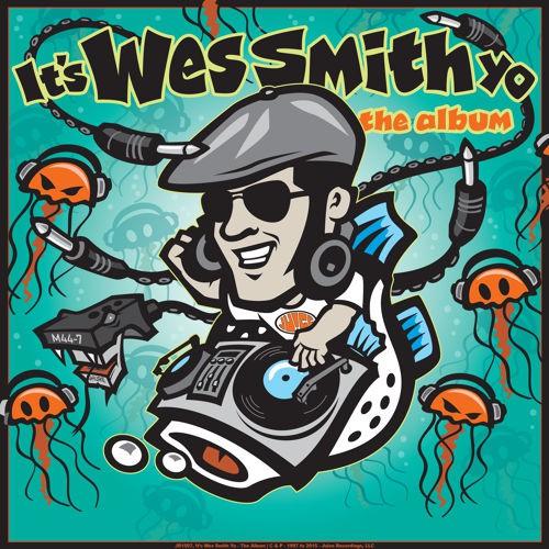 Wes Smith - It's Wes Smith Yo - The Album & DJ Mix