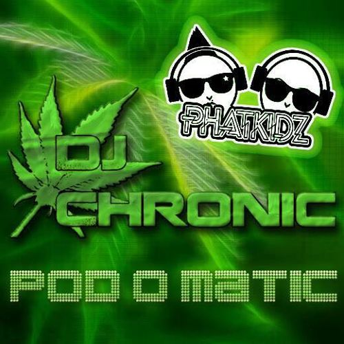 DJ Chronic - The Phat Kidz Episode 4