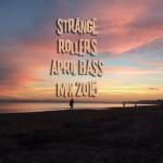 Strange Rollers – Bass Mix April 2015