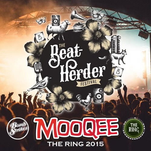 Mooqee - Bombstrikes Pres. The Ring Mix - Beatherder 2015