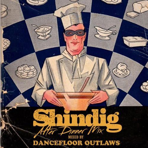 Dancefloor Outlaws - After Dinner Mix (Shindig 2015)