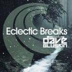 Dave Gluskin – Eclectic Breaks Episode 1