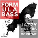 Jazzy Fingers – Formula Bass Feat. MC Pryme