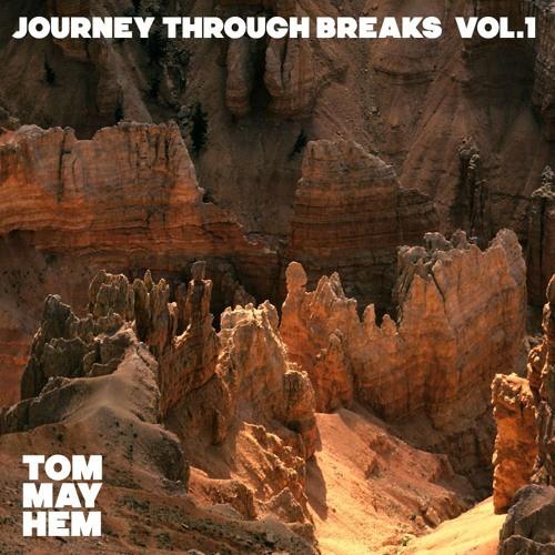 Tom Mayhem - Journey Through Breaks Volume 1