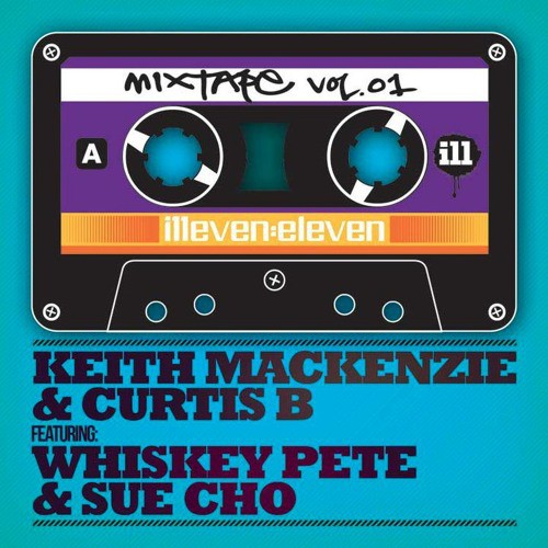 KMAC + Curtis B feat Whiskey Pete & Sue Cho - Illeven Eleven Mixtape Volume 1
