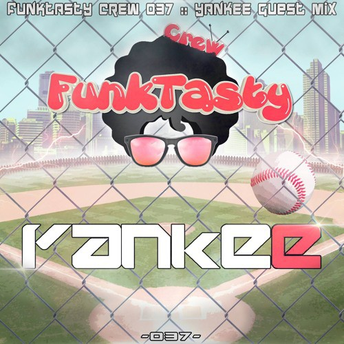 Yankee - Funktasty Crew 037