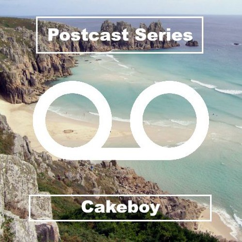Cakeboy - Postcasts 001