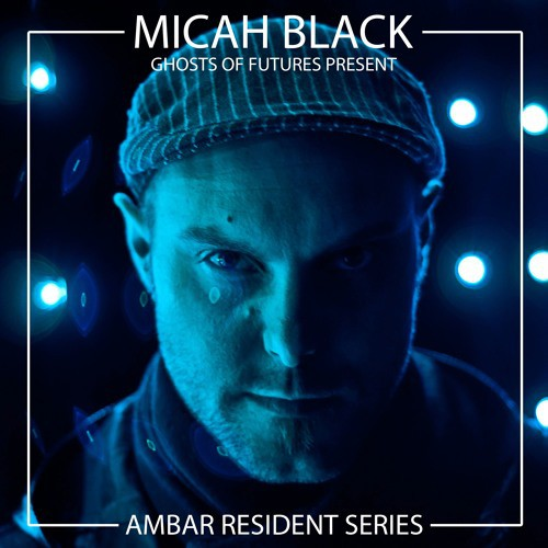 Micah Black - Ghosts Of Futures Present