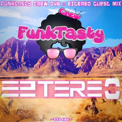 Eztereo – Funktasty Crew 47