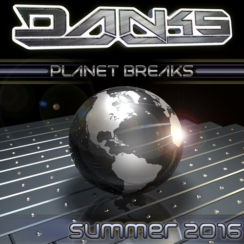 DANKS - Planet Breaks Summer 2016