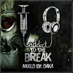DaKa – Addict The The Break 2016 Mix