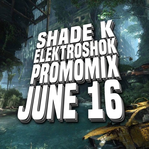 Shade K - Elektroshok Promo Mix June 2016