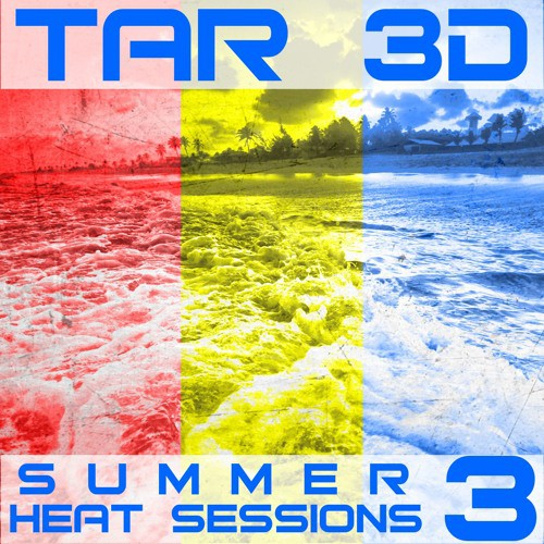 Tar3D - Summer Heat Sessions Volume 3