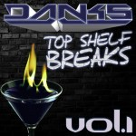 DANKS – Top Shelf Breaks Volume 1