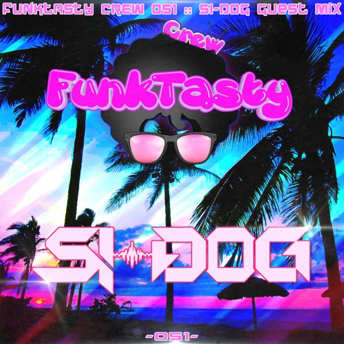 Si-Dog – Funktasty Crew 51