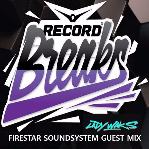 firestar-soundsystem-lady-waks-radio-record-guest-mix