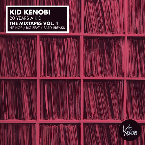 Kid Kenobi - 20 Years a Kid The Mixtapes Volume 1 (1996 - 1998)