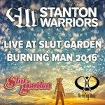 Stanton Warriors – LIVE @ Slut Garden Burning Man 2016