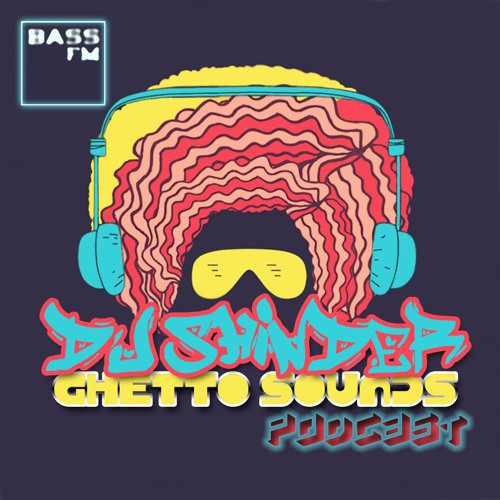 dj-shinder-ghetto-sounds-on-bass-fm-podcast-001