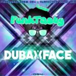 Dubaxface – Funktasty Crew 54