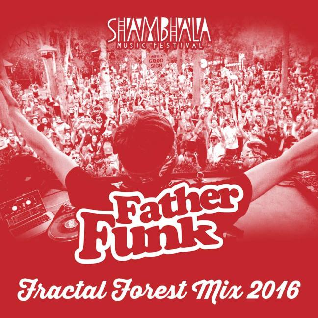 father-funk-shambhala-fractal-forest-mix-2016