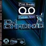DJ Chronic – Post Breaks Exclusive Mix