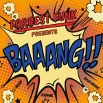 Forrest Funk – BAAANG