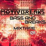 MotivBreaks – Bass & Breaks Mixtape 01