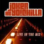 Joker & Yo!Chilla – LIVE In The Mix July 2017