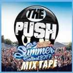 The Push – Summer Festival 2017 Mixtape
