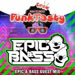 "Epic & Bass – Funktasty Crew ""New School"" 001"