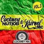 Cockney Nutjob – 100% Cockney Mix Volume 3