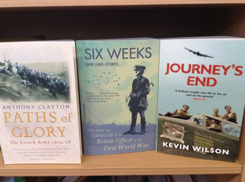 Paths of Glory by Anthony Clayton, Six Weeks by John Lewis-Stempel, Journey's End by Kevin Wilson