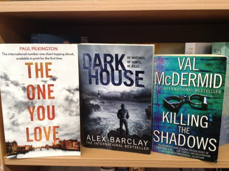 The one you love by Paul Pilkington, Dark House by Alex Barclay, Killing the Shadows by Val McDermind