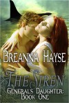 The Siren ~ Generals Daughter Book One