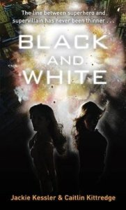 Cover of Black and White by Caitlin Kettridge and Jackie Kessler