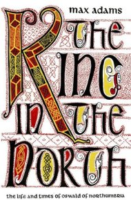 Cover of The King in the North by Max Adams