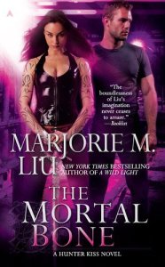 Cover of The Mortal Bone by Marjorie M. Liu