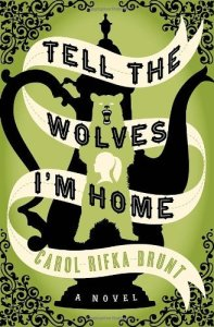 Cover of Tell the Wolves I'm Home by Carol Rifka Blunt