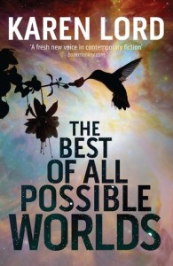 Cover of The Best of All Possible Worlds by Karen Lord