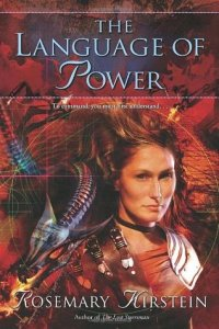 Cover of The Language of Power by Rosemary Kirstein