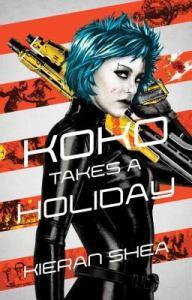 Cover of Koko Takes a Holiday by Kieran Shea
