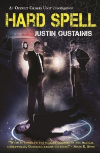 Cover of Hard Spell by Justin Gustainis