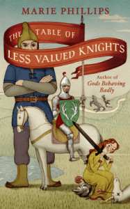 Cover of The Table of Less Valued Knights by Marie Phillips