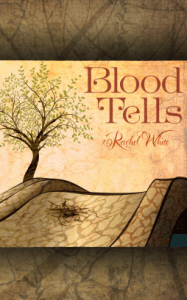 Cover of Blood Tells by Rachel White