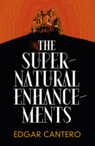 Cover of The Supernatural Enhancements by Edgar Cantero