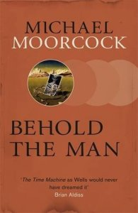 Cover of Behold the Man by Michael Moorcock